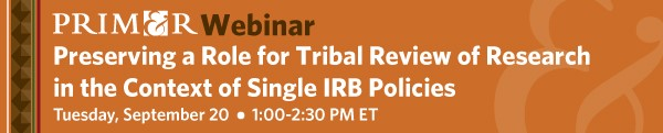 September 2016 Tribal IRB Webinar - September 20, 2016 - 1:00-2:30 PM ET