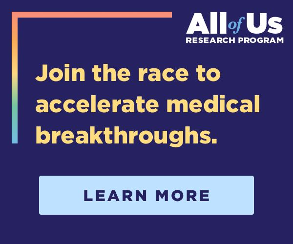 All of Us: Join the race to accelerate medical breakthroughs