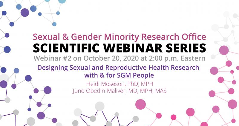 Scientific Webinar Number 2: Designing Reproductive Health Research with/for SGM people