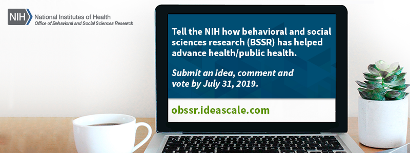 Tell the NIH how behavioral and social science research (BSSR) has helped advance health/public health.